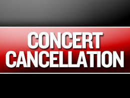 Concerts Cancelled